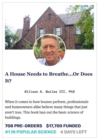 Pre-order my upcoming book, A House Needs to Breathe...Or Does It?  Click here!